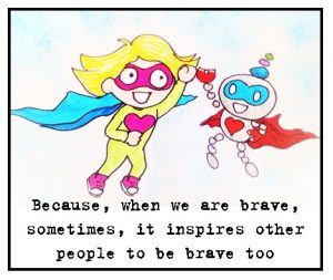 "From ""Being Brave"" by Tali & the kids."